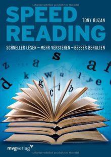Speed Reading: Schneller lesen - mehr verstehen - besser behalten
