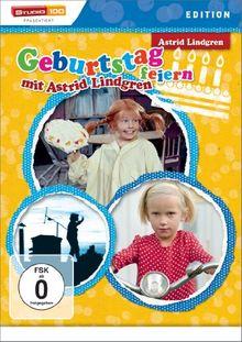Astrid Lindgren: Geburtstag feiern mit Astrid Lindgren