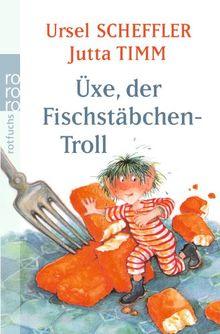 Üxe, der Fischstäbchen-Troll: Kindergeschichte