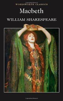 Macbeth (Wordsworth Classics) (Wordsworth Collection)