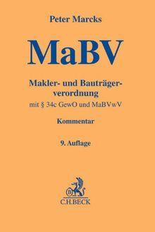 Makler- und Bauträgerverordnung: mit § 34c GewO, sonstigen einschlägigen Vorschriften und MaBVwV (Gelbe Erläuterungsbücher)