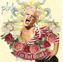 Pink : I'm not dead