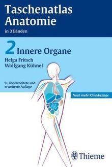 Taschenatlas Anatomie. in 3 Bänden: Taschenatlas der Anatomie 2. Innere Organe: Ideal für die neue AO. Noch mehr Klinikbezüge: BD 2