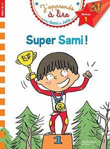Super Sami ! : J'apprends à lire avec Sami et Julie, Niveau 1