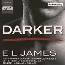 Darker - Fifty Shades of Grey. Gefährliche Liebe von Christian selbst erzählt: Band 2 (Fifty Shades of Grey aus Christians Sicht erzählt, Band 2)