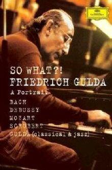 Friedrich Gulda - So What, Ein Portrait