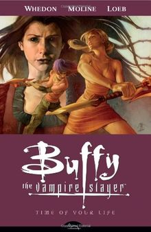 Buffy the Vampire Slayer Season Eight Volume 4: Time of Your Life