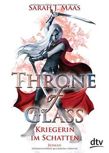 Throne of Glass - Kriegerin im Schatten: Roman (dtv junior)