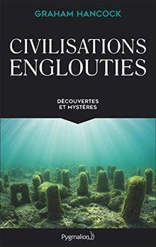 Civilisations englouties : Découvertes et mystères