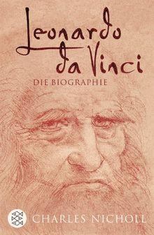 Leonardo da Vinci: Die Biographie
