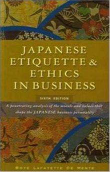 Japanese Etiquette & Ethics in Business. Boye Lafayette de Mente