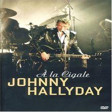 JOHNNY HALLYDAY A LA CIGALE