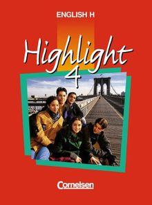 English H/Highlight - Ausgabe A: English H, Highlight, Bd.4A, 8. Schuljahr, Ausgabe für Nordrhein-Westfalen, Hessen, Rheinland-Pfalz, ... und Hamburg. Sekundarstufe I. 8. Schuljahr