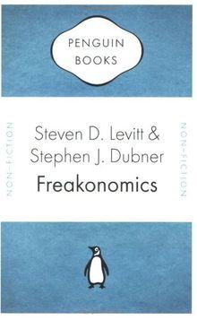 Freakonomics: A Rogue Economist Explores the Hidden Side of Everything (Penguin Celebrations)