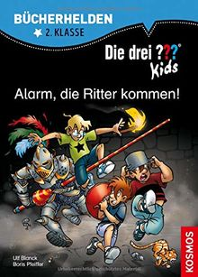 Die drei ??? Kids, Bücherhelden, Alarm, die Ritter kommen!