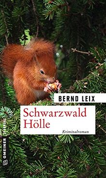 Schwarzwald Hölle: Oskar Lindts zehnter Fall (Kriminalromane im GMEINER-Verlag)