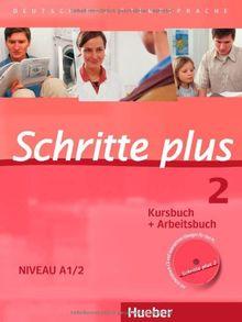 Schritte plus 2: Deutsch als Fremdsprache / Kursbuch + Arbeitsbuch mit Audio-CD zum Arbeitsbuch und interaktiven Übungen