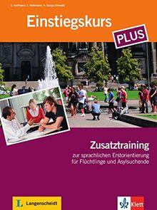 Einstiegskurs Plus: Deutsch im Alltag. Zusatztraining (Berliner Platz NEU)