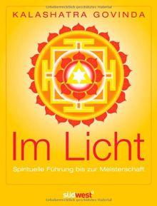 Im Licht: Spirituelle Führung bis zur Meisterschaft