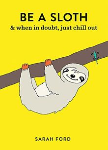 Be a Sloth