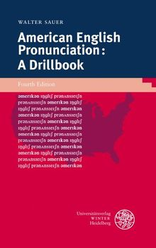 American English Pronunciation: A Drillbook (Sprachwissenschaftliche Studienbuecher. 1. Abteilung)