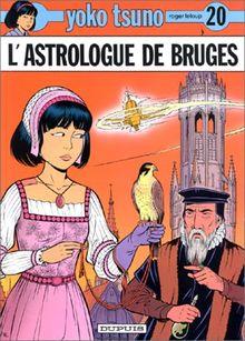 Yoko Tsuno 20/L'Astrologue De Bruges