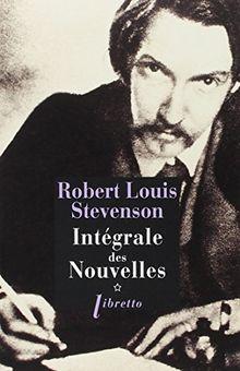 Robert Louis Stevenson. Intégrale des Nouvelles, tome 1 (Ph. Libretto)
