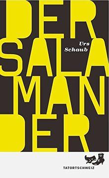 Der Salamander: Ein Tanner-Kriminalroman (TatortSchweiz)