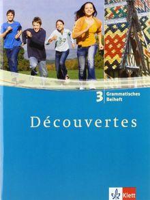 Découvertes: Decouvertes 3. Grammatisches Beiheft. Alle Bundesländer: Französisch als 2. Fremdsprache oder fortgeführte 1. Fremdsprache. Gymnasium: TEIL 3