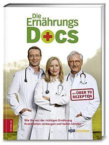 Die Ernährungs-Docs: Wie Sie mit der richtigen Ernährung Krankheiten vorbeugen und heilen