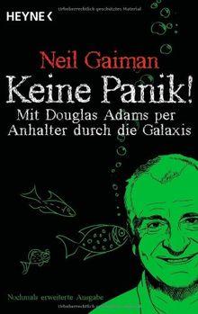 Keine Panik!: Mit Douglas Adams per Anhalter durch die Galaxis