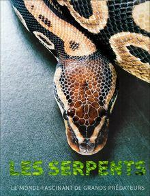 Les serpents : Le monde fascinant des grands prédateurs