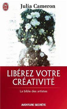 Libérez votre créativité : Osez dire oui à la vie ! (Aventure Secrete)
