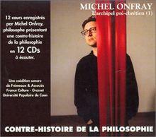 Contre Histoire de la Philosophie Vol.1