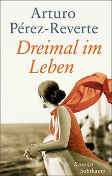 Dreimal im Leben: Roman. Geschenkausgabe (suhrkamp taschenbuch)