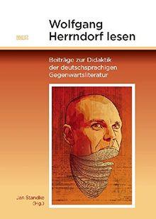 Wolfgang Herrndorf lesen: Beiträge zur Didaktik der deutschsprachigen Gegenwartsliteratur