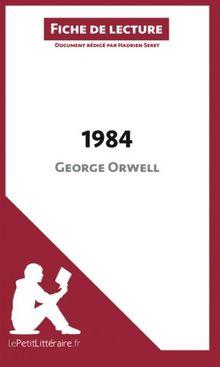 1984 de George Orwell (Fiche de lecture): Comprendre La Littérature Avec Lepetitlittéraire.Fr