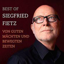 Best Of Siegfried Fietz - Von guten Mächten und bewegten Zeiten: Musik Album auf CD