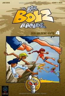 Die Bar-Bolz-Bande, Band 4: Der goldene Käfig