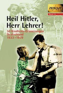 Heil Hitler, Herr Lehrer. Kindheit in Deutschland 1933-1939