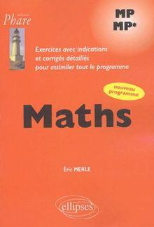 Maths MP-MP* : Exercices avec indications et corrigés détaillés pour assimiler tout le programme (Phare)