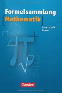 Formelsammlungen Sekundarstufe I - Bayern - Mittelschule/Hauptschule: Mathematik: Formelsammlung. 8.-10. Jahrgangsstufe