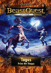 Beast Quest Legend 4 - Tagus, Prinz der Steppe: mit farbigen Illustrationen