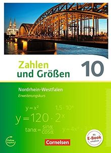Zahlen und Größen - Nordrhein-Westfalen Kernlehrpläne - Ausgabe 2013 / 10. Schuljahr - Erweiterungskurs - Schülerbuch