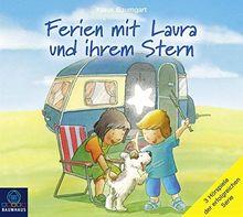 Ferien mit Laura und ihrem Stern: Lauras Ferien / Lauras erste Übernachtung / Laura und der Ferienhund.