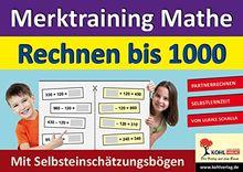 Merktraining Mathe - Rechnen bis 1000: Partnerrechnen mit Selbsteinschätzungsbögen