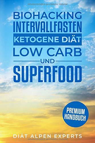 Biohacking, Intervallfasten, Ketogene Diät, Low Carb und..