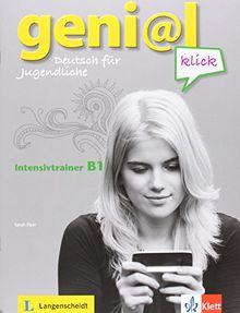 geni@l klick / Intensivtrainer B1: Deutsch als Fremdsprache für Jugendliche