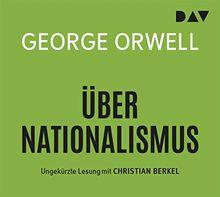 Über Nationalismus: Ungekürzte Lesung mit Christian Berkel (1 CD)
