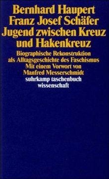 Jugend zwischen Kreuz und Hakenkreuz: Biographische Rekonstruktion als Alltagsgeschichte des Faschismus (suhrkamp taschenbuch wissenschaft)
